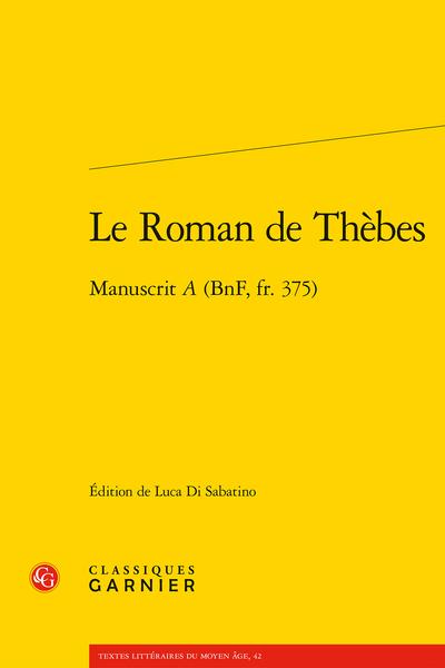 Le Roman de Thèbes. Manuscrit A (BnF, fr. 375)