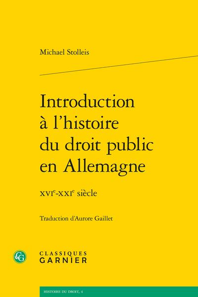 Introduction à l'histoire du droit public en Allemagne. XVIe-XXIe siècle - Préface