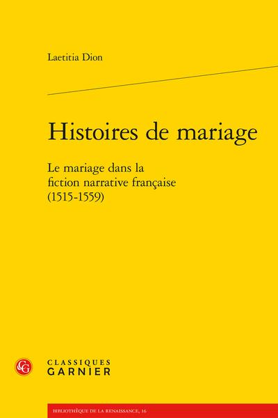Histoires de mariage. Le mariage dans la fiction narrative française (1515-1559)