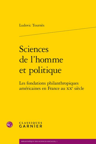 Sciences de l'homme et politique. Les fondations philanthropiques américaines en France au XXe siècle - «Pour le bien être de l'humanité»: la mondialisation de la philanthropie