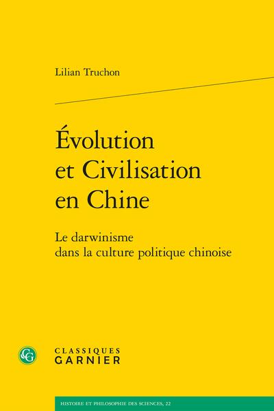 Évolution et Civilisation en Chine. Le darwinisme dans la culture politique chinoise