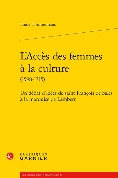 L'Accès des femmes à la culture (1598-1715). Un débat d'idées de saint François de Sales à la marquise de Lambert