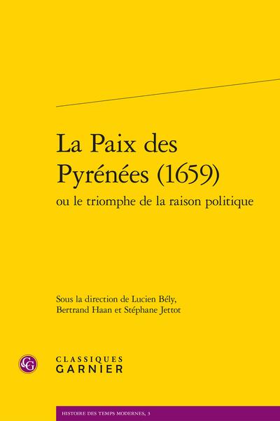 La Paix des Pyrénées (1659) ou le triomphe de la raison politique - Au lendemain du Déluge
