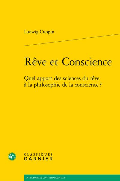 Rêve et Conscience. Quel apport des sciences du rêve à la philosophie de la conscience ?