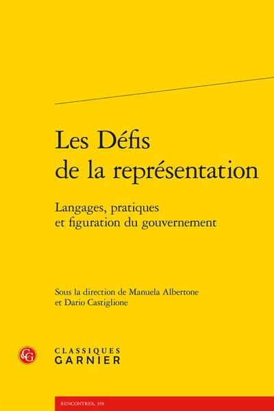 Les Défis de la représentation. Langages, pratiques et figuration du gouvernement - Les Métamorphoses du gouvernement moderne