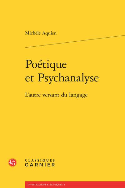 Poétique et Psychanalyse. L'autre versant du langage