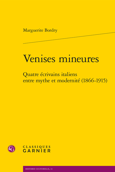 Venises mineures. Quatre écrivains italiens entre mythe et modernité (1866-1915)