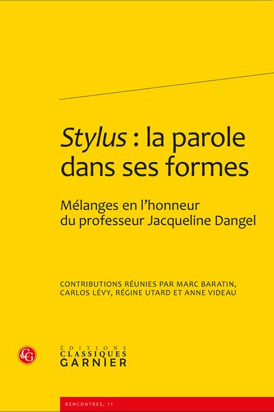 Stylus : la parole dans ses formes. Mélanges en l'honneur du professeur Jacqueline Dangel - Le maius opus de Quintilien
