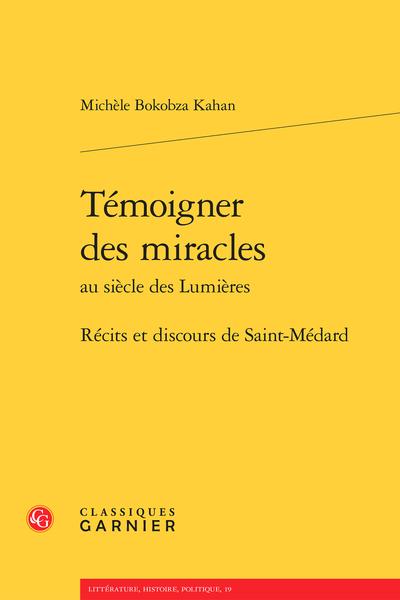 Témoigner des miracles au siècle des Lumières. Récits et discours de Saint-Médard