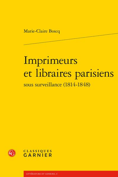 Imprimeurs et libraires parisiens sous surveillance (1814-1848)