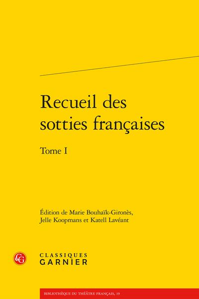 Recueil des sotties françaises. Tome I