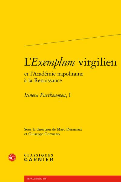 L'Exemplum virgilien et l'Académie napolitaine à la Renaissance. Itinera Parthenopea, I