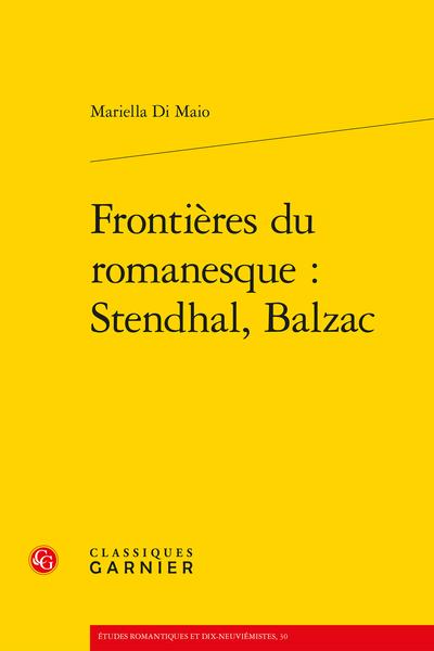 Frontières du romanesque : Stendhal, Balzac - L'Italie romanesque de Balzac