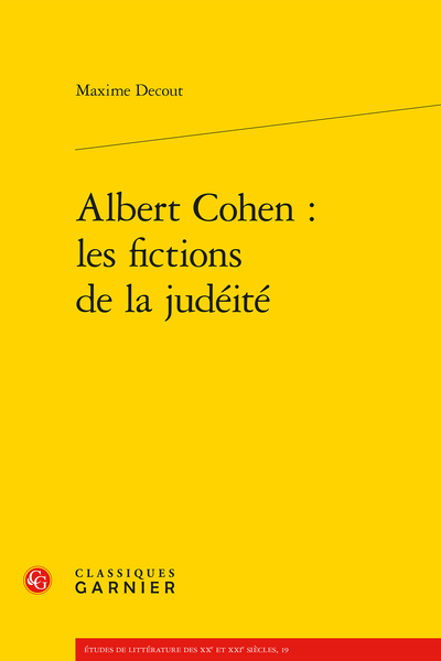 Albert Cohen : les fictions de la judéité - Du Messie des femmes  aux femmes Messies