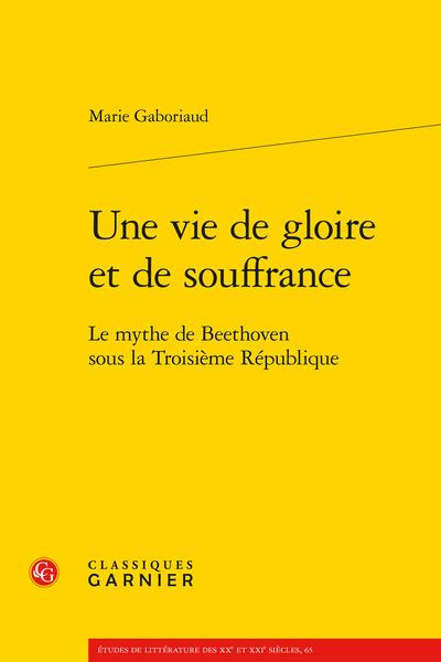 Une vie de gloire et de souffrance. Le mythe de Beethoven sous la Troisième République