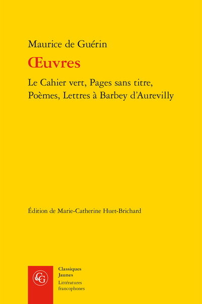 Œuvres. Le Cahier vert, Pages sans titre, Poèmes, Lettres à Barbey d'Aurevilly