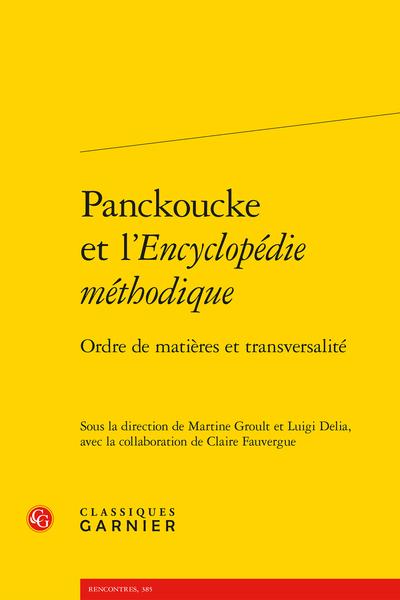 Panckoucke et l'Encyclopédie méthodique. Ordre de matières et transversalité