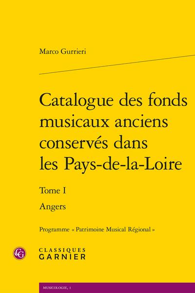 Catalogue des fonds musicaux anciens conservés dans les Pays-de-la-Loire. Tome I. Angers