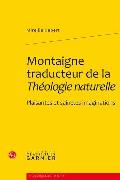 Montaigne traducteur de la Théologie naturelle. Plaisantes et sainctes imaginations