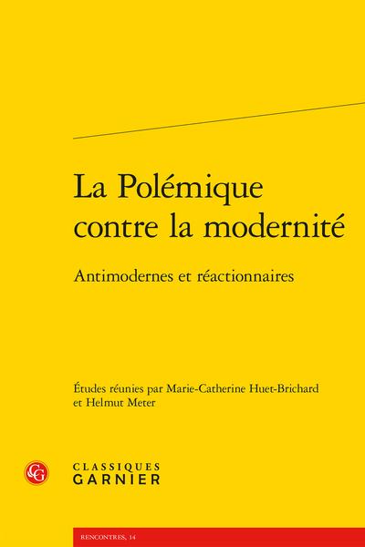 La Polémique contre la modernité. Antimodernes et réactionnaires - Une idée antimoderne : la réversibilité