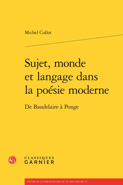Sujet, monde et langage dans la poésie moderne. De Baudelaire à Ponge - Modernité et altérité
