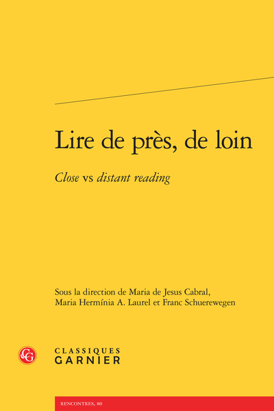 Lire de près, de loin. Close vs distant reading