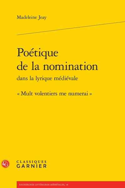 Poétique de la nomination dans la lyrique médiévale. « Mult volentiers me numerai »