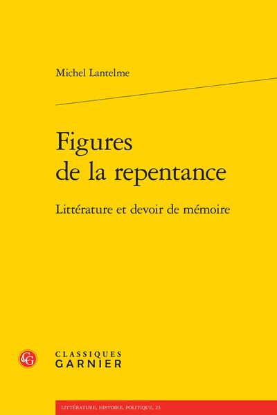 Figures de la repentance. Littérature et devoir de mémoire