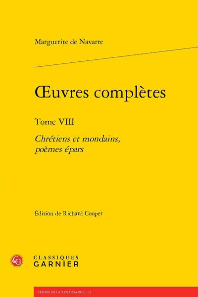 Œuvres complètes. Tome VIII. Chrétiens et mondains, poèmes épars