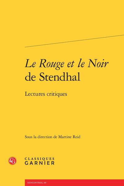 Le Rouge et le Noir de Stendhal. Lectures critiques