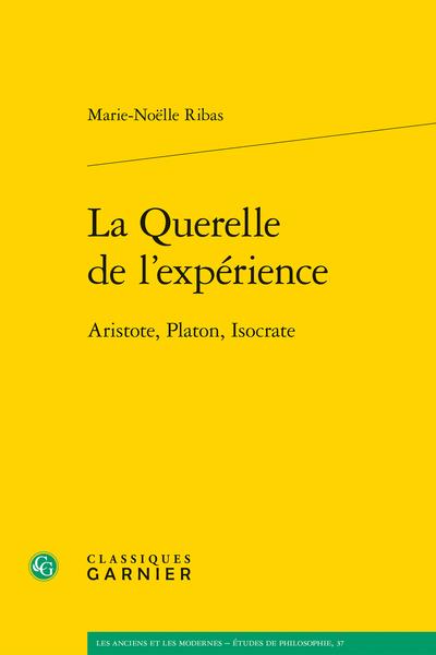 La Querelle de l'expérience. Aristote, Platon, Isocrate - Aristote