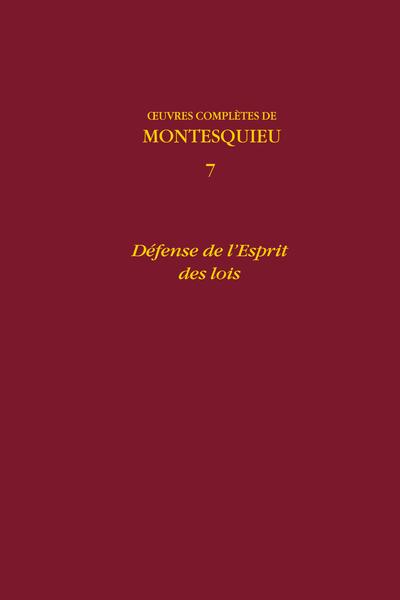 Œuvres complètes. 7. Défense de l'Esprit des lois - Défense de l'Esprit des lois (1750)