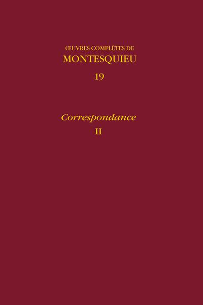 Œuvres complètes. 19. Correspondance, II