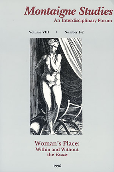 Montaigne Studies. 1996 An Interdisciplinary Forum, n° 8. Woman's Place: Within and Without the Essais