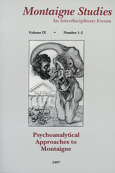 Montaigne Studies. 1997 An Interdisciplinary Forum, n° 9. Psychoanalytical Approaches to Montaigne