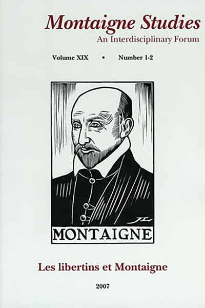 Montaigne Studies. 2007 An Interdisciplinary Forum, n° 19. Les libertins et Montaigne