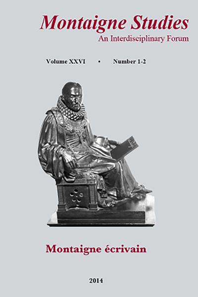 Montaigne Studies. 2014 An Interdisciplinary Forum, n° 26. Montaigne écrivain