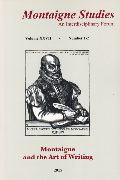 Montaigne Studies. 2015 An Interdisciplinary Forum, n° 27. Montaigne and the Art of Writing
