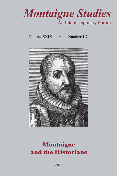 Montaigne Studies. 2017 An Interdisciplinary Forum, n° 29. Montaigne and the Historians