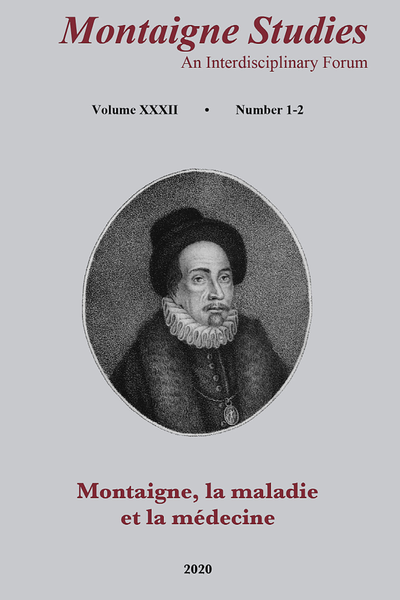 Montaigne Studies. 2020 An Interdisciplinary Forum, n° 32. Montaigne, la maladie et la médecine