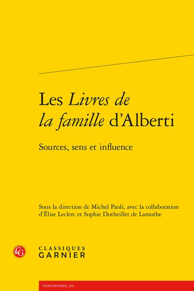 Les Livres de la famille d'Alberti. Sources, sens et influence