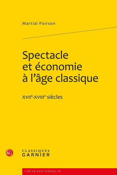 Spectacle et économie à l'âge classique. XVIIe-XVIIIe siècles