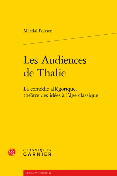 Les Audiences de Thalie. La comédie allégorique, théâtre des idées à l'âge classique
