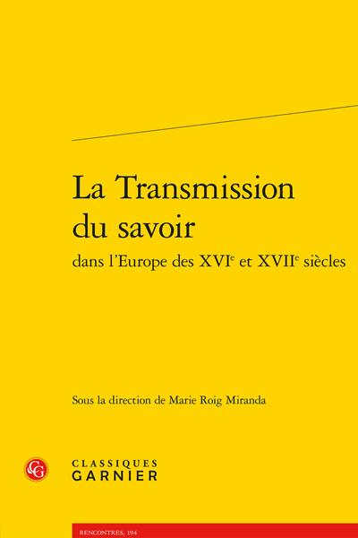La Transmission du savoir dans l'Europe des XVIe et XVIIe siècles