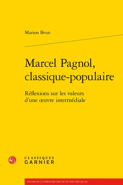 Marcel Pagnol, classique-populaire. Réflexions sur les valeurs d'une œuvre intermédiale