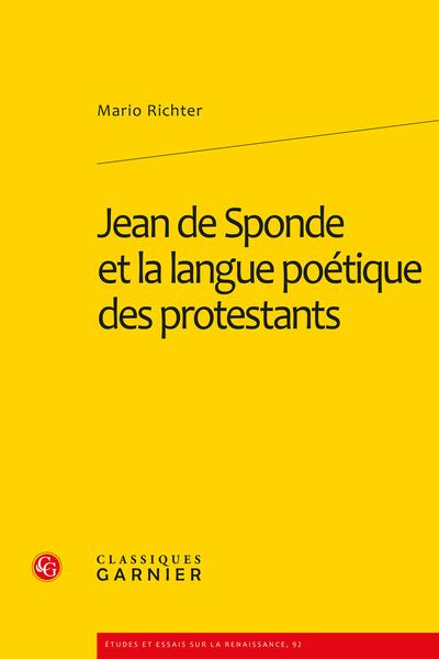 Jean de Sponde et la langue poétique des protestants - La poétique de Théodore de Bèze et les Chrestiennes méditations