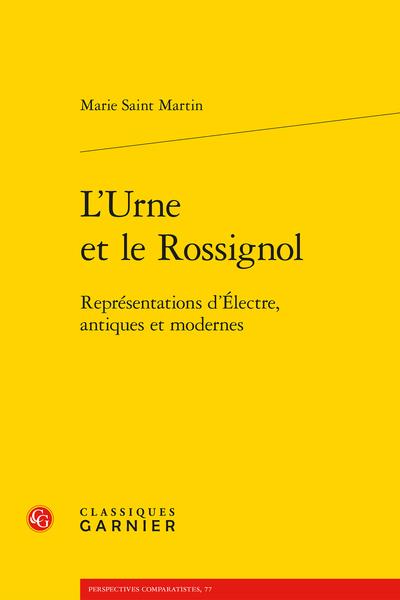 L'Urne et le Rossignol. Représentations d'Électre, antiques et modernes