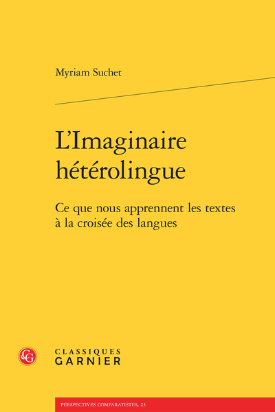L'Imaginaire hétérolingue. Ce que nous apprennent les textes à la croisée des langues