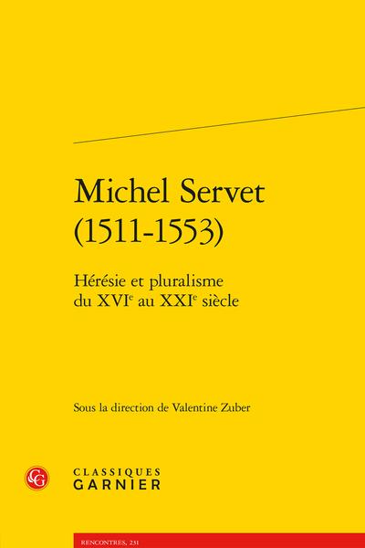 Michel Servet (1511-1553). Hérésie et pluralisme du XVIe au XXIe siècle