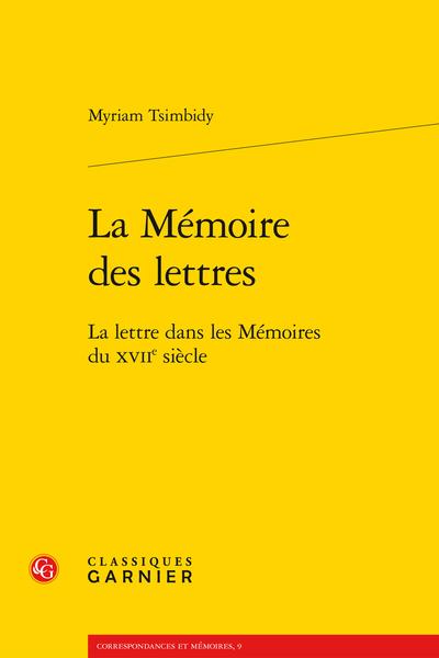 La Mémoire des lettres. La lettre dans les Mémoires du XVIIe siècle